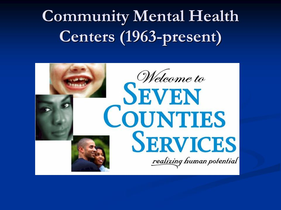 Community Mental Health Centers (1963-present)