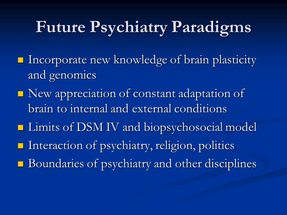 Future Psychiatry Paradigms