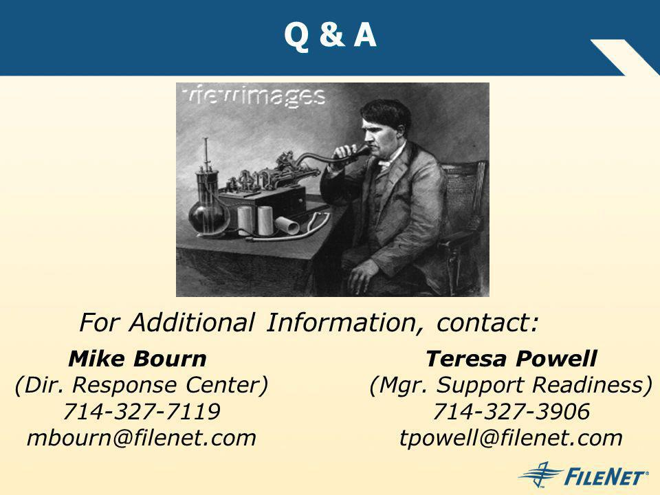 Q & A For Additional Information, contact: Mike Bourn