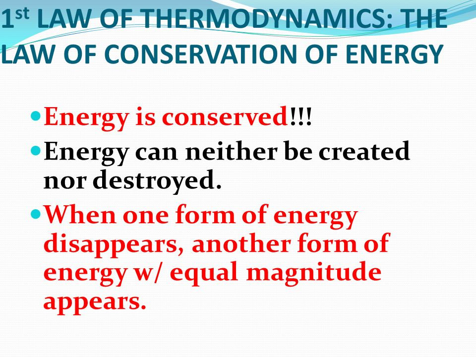 1st LAW OF THERMODYNAMICS: THE LAW OF CONSERVATION OF ENERGY