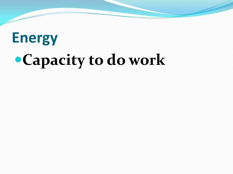 Energy Capacity to do work