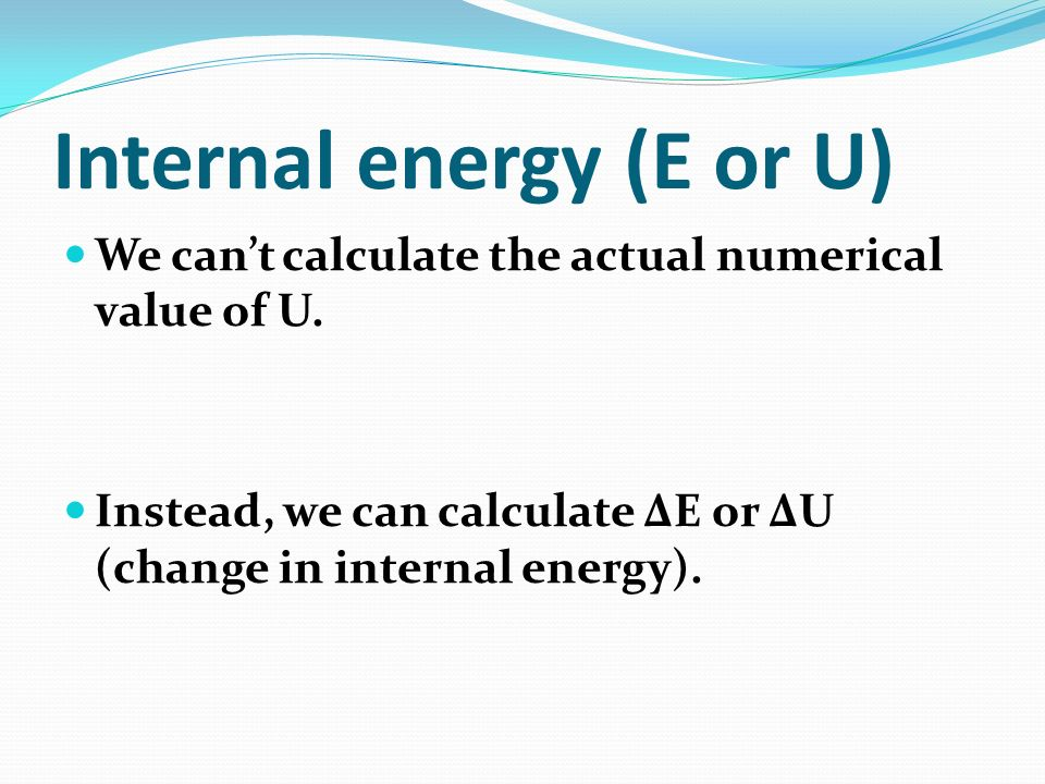Internal energy (E or U)
