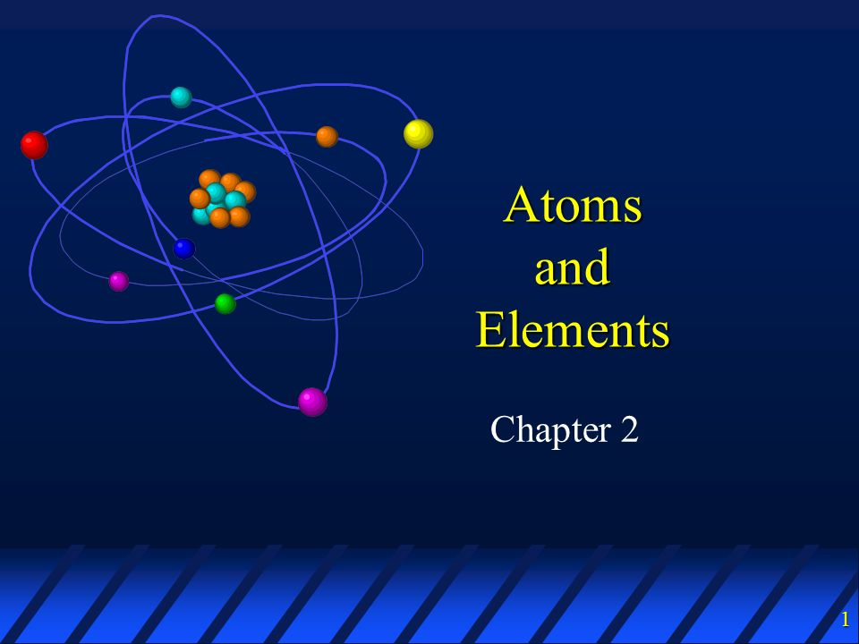 Atoms and Elements Chapter 2