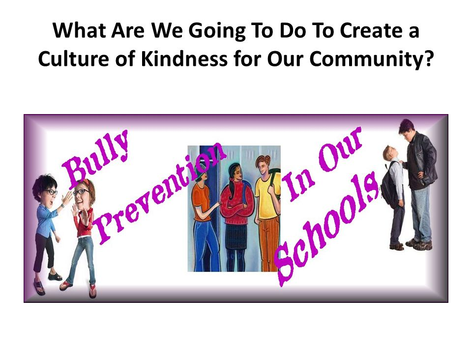 What Are We Going To Do To Create a Culture of Kindness for Our Community