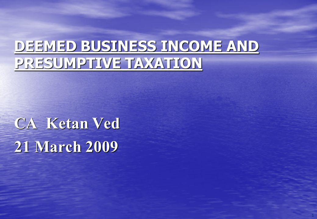 DEEMED BUSINESS INCOME AND PRESUMPTIVE TAXATION