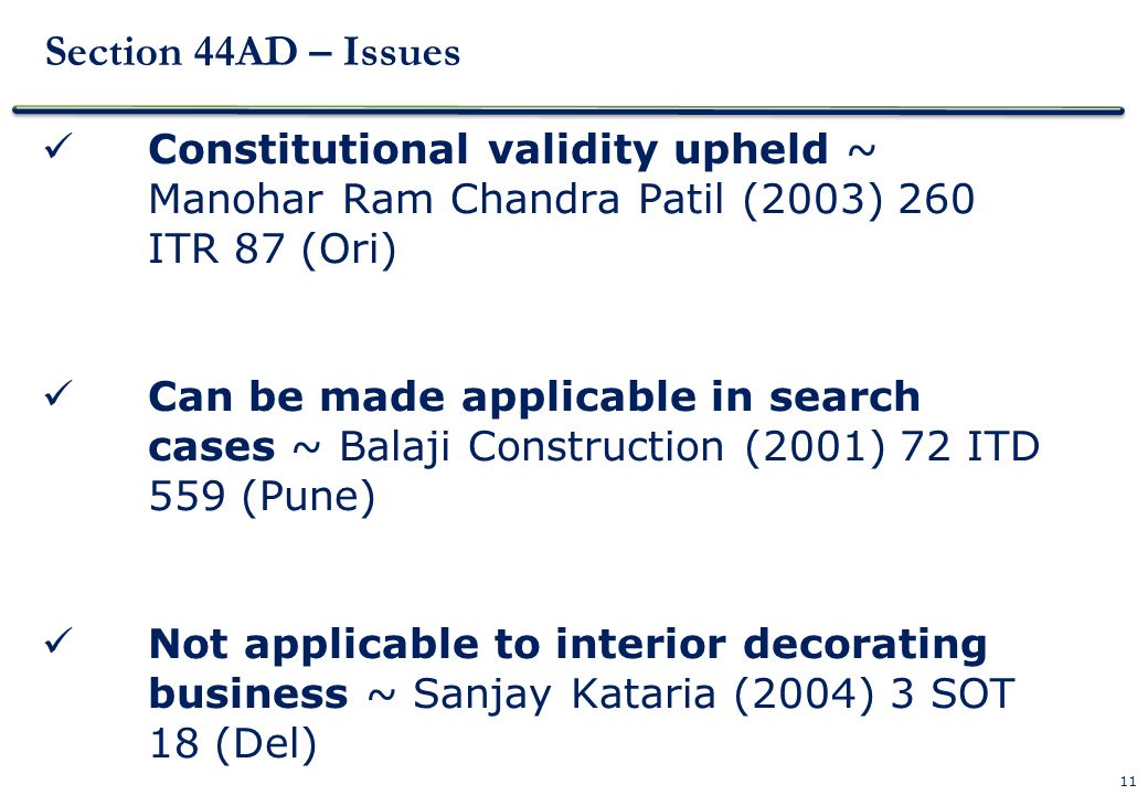 Section 44AD – Issues Constitutional validity upheld ~ Manohar Ram Chandra Patil (2003) 260 ITR 87 (Ori)