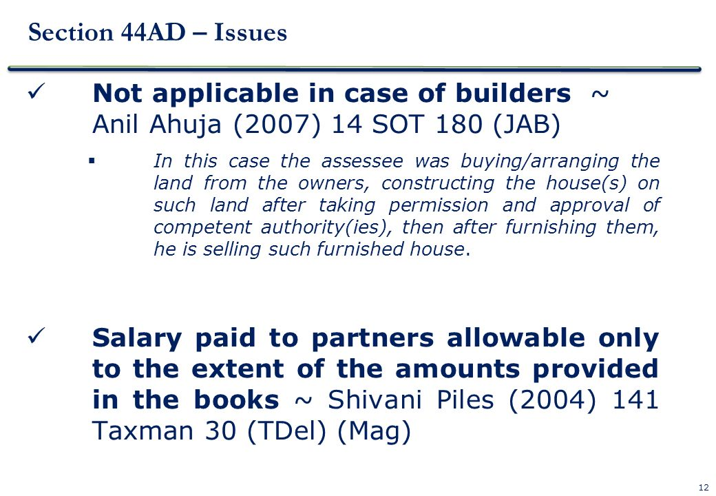 Section 44AD – Issues Not applicable in case of builders ~ Anil Ahuja (2007) 14 SOT 180 (JAB)