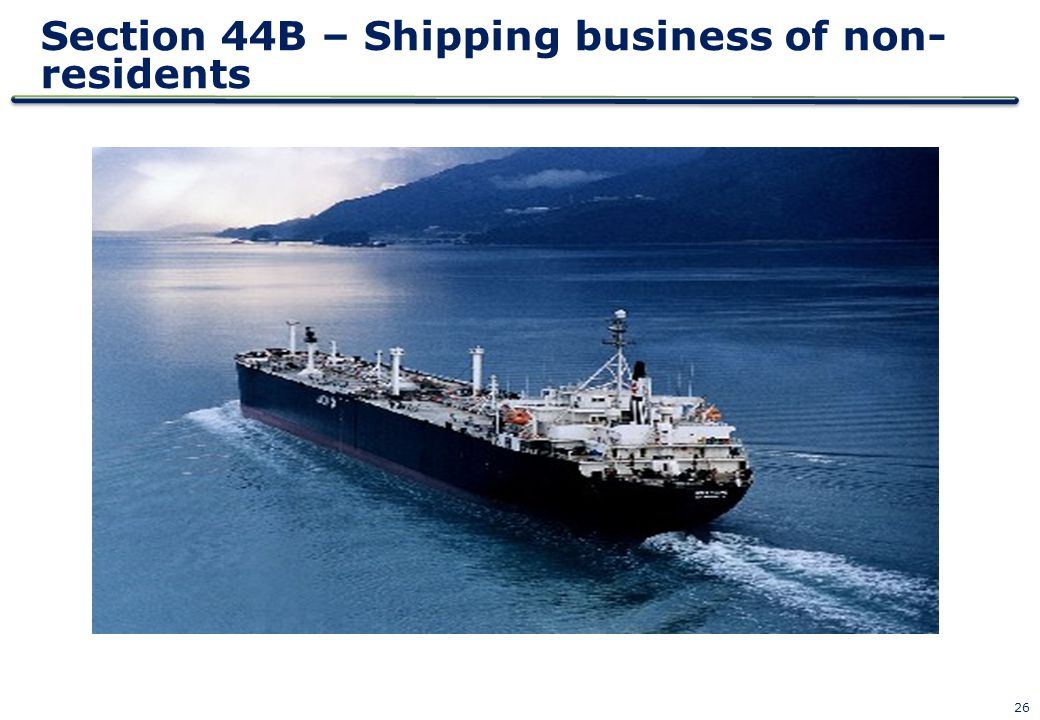 Section 44B – Shipping business of non-residents