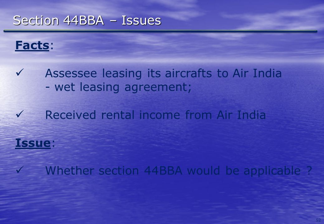 Section 44BBA – Issues Facts: