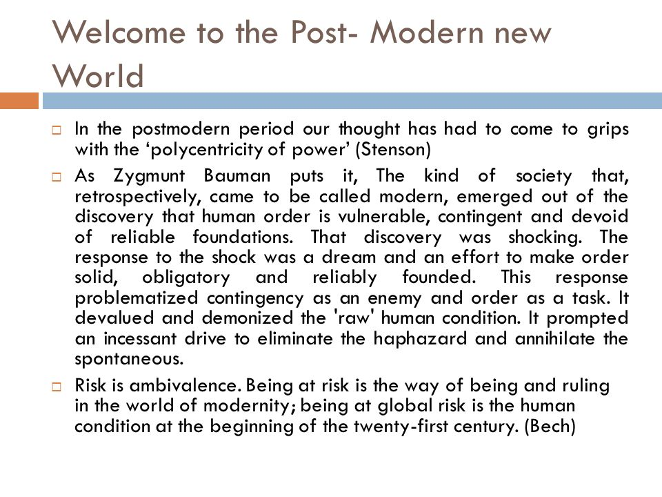 Welcome to the Post- Modern new World