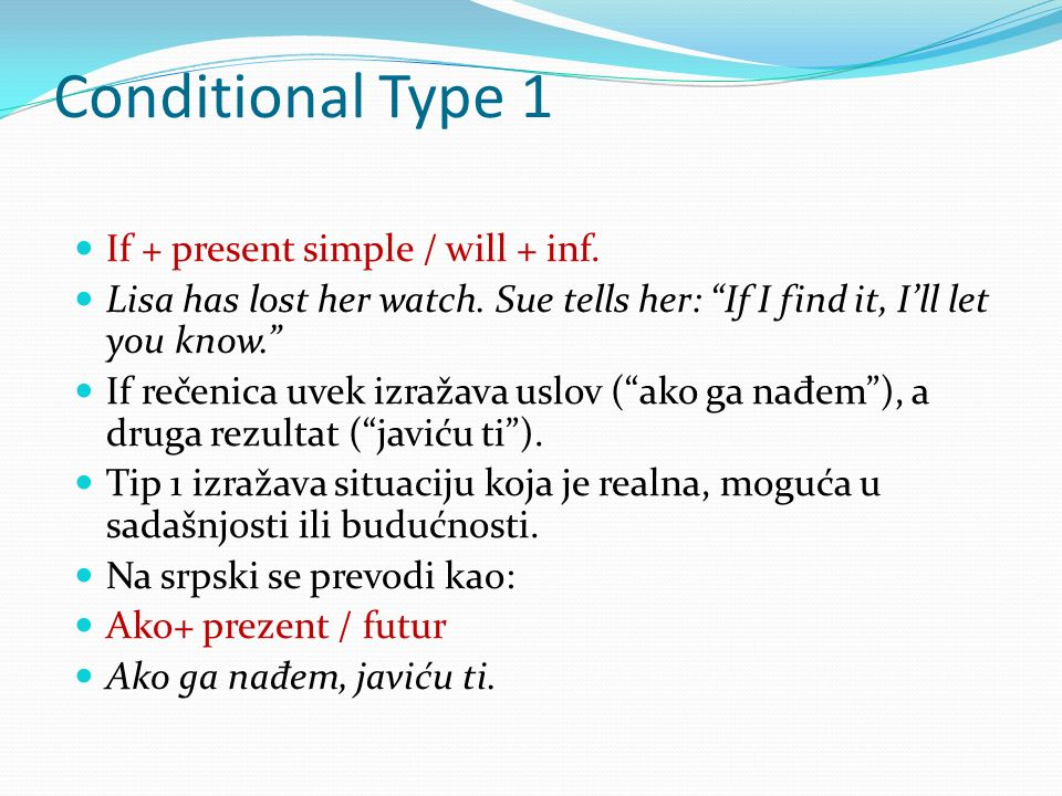 Conditional Type 1 If + present simple / will + inf.