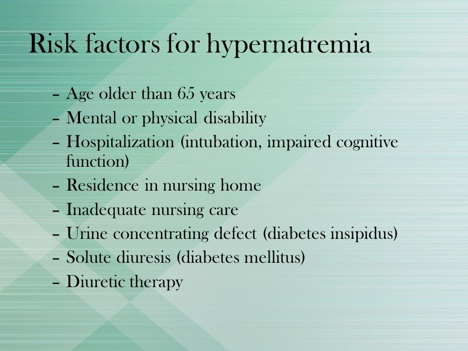 Risk factors for hypernatremia
