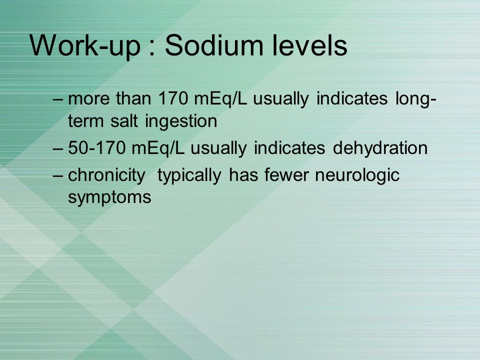 Work-up : Sodium levels