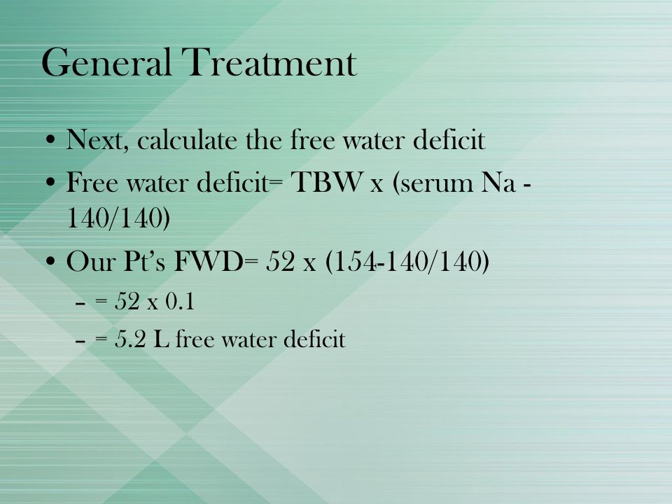General Treatment Next, calculate the free water deficit