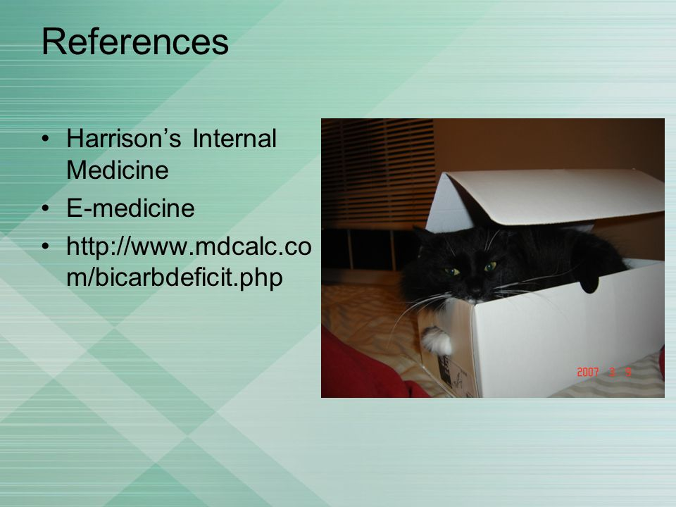 References Harrison's Internal Medicine E-medicine