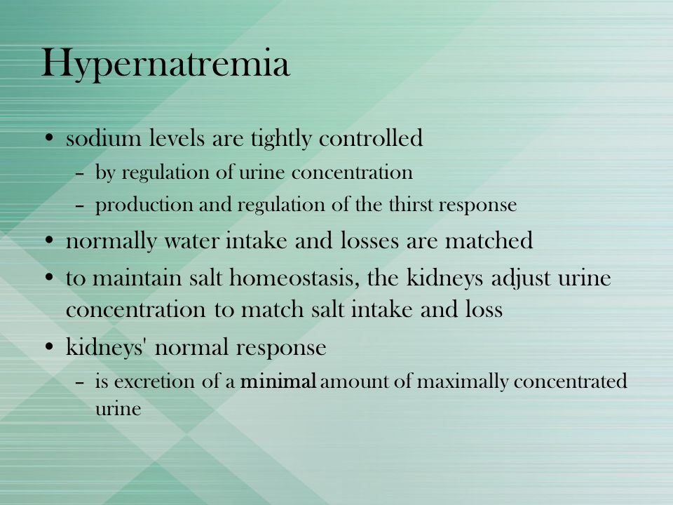Hypernatremia sodium levels are tightly controlled