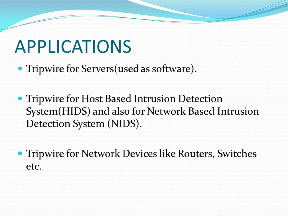 APPLICATIONS Tripwire for Servers(used as software).