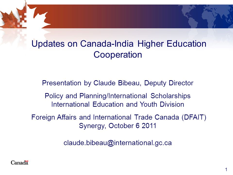 Updates on Canada-India Higher Education Cooperation Presentation by Claude Bibeau, Deputy Director