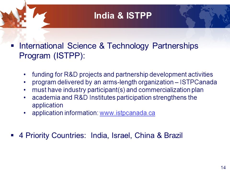 India & ISTPP International Science & Technology Partnerships Program (ISTPP): funding for R&D projects and partnership development activities.