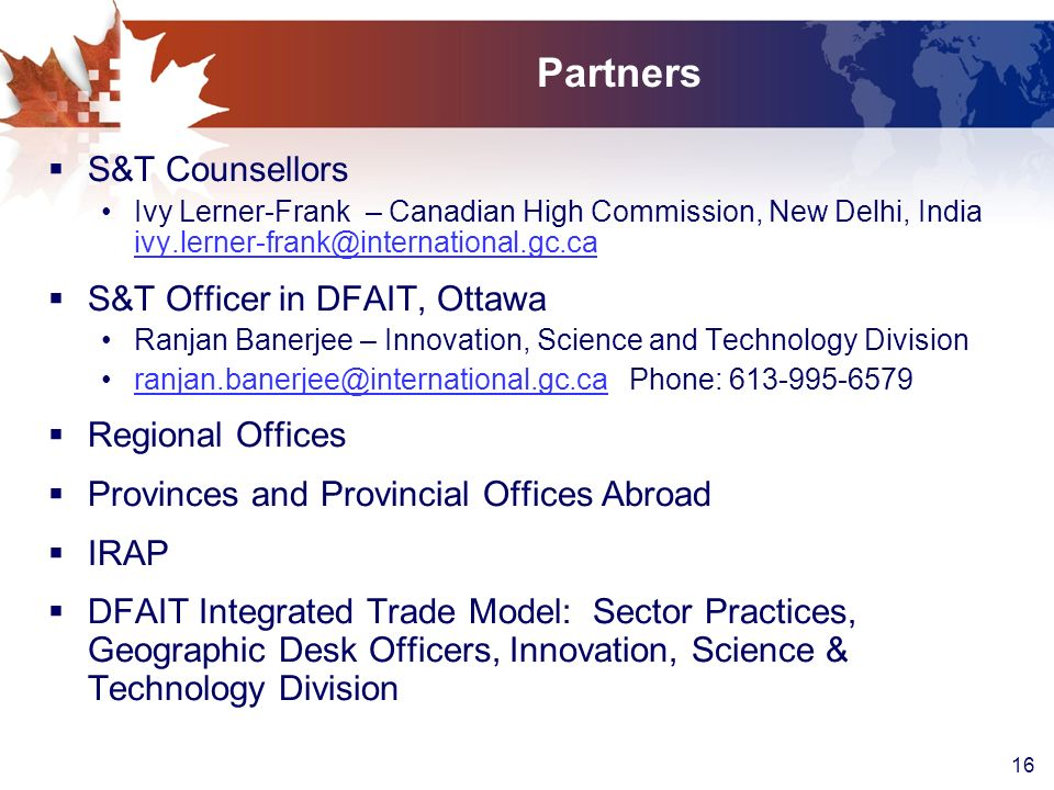 Partners S&T Counsellors S&T Officer in DFAIT, Ottawa Regional Offices