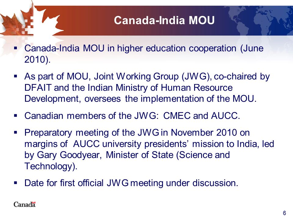Canada-India MOU Canada-India MOU in higher education cooperation (June 2010).