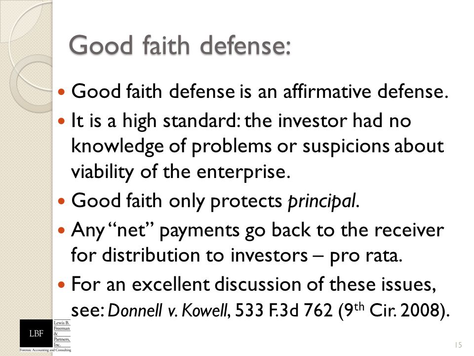 Good faith defense: Good faith defense is an affirmative defense.