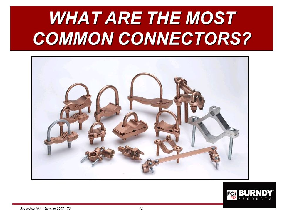 WHAT ARE THE MOST COMMON CONNECTORS