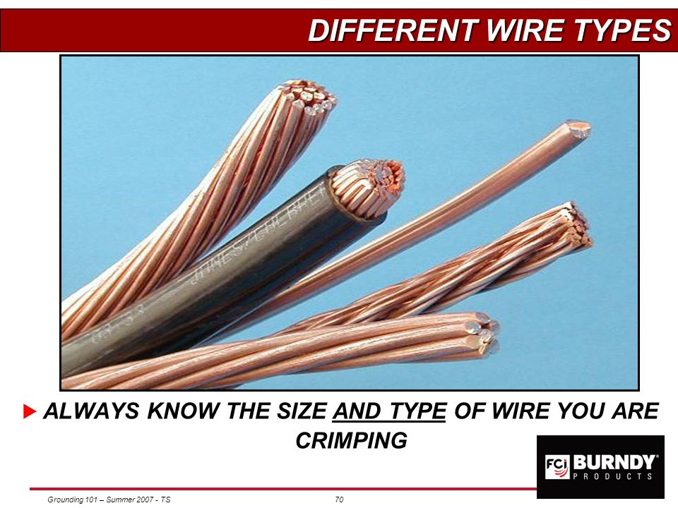 ALWAYS KNOW THE SIZE AND TYPE OF WIRE YOU ARE CRIMPING