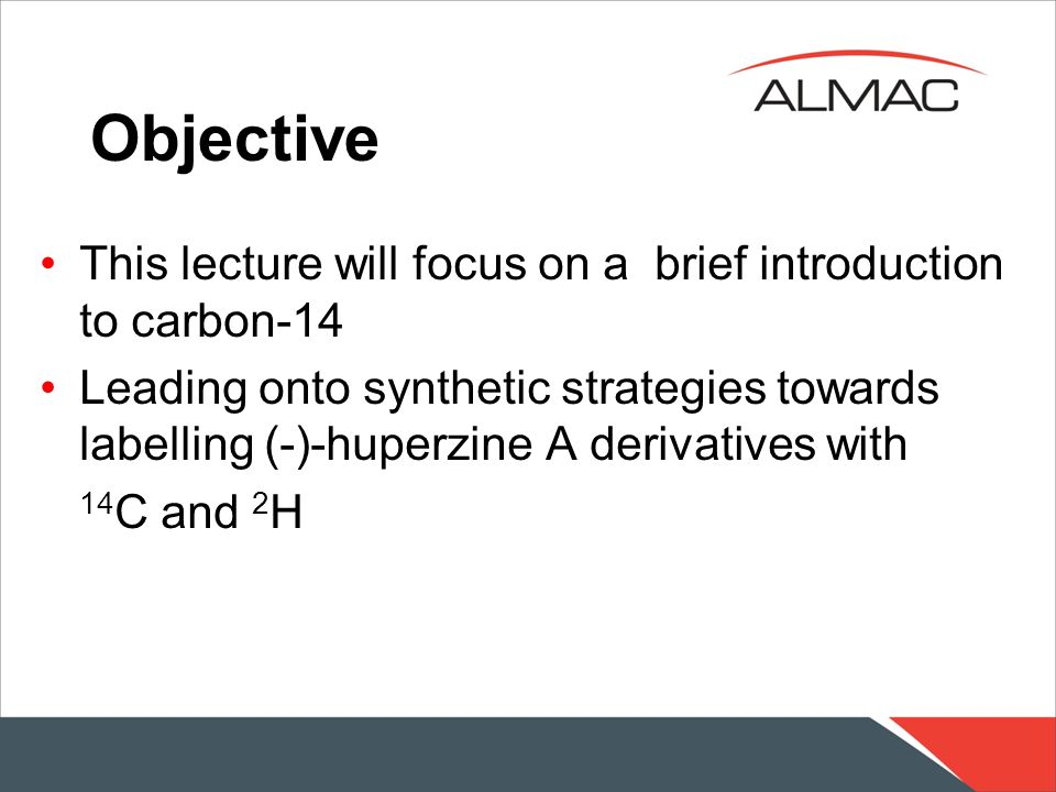 Objective This lecture will focus on a brief introduction to carbon-14
