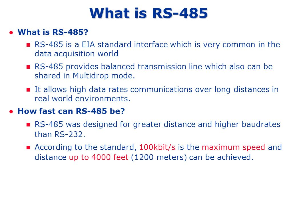 What is RS-485 What is RS-485 RS-485 is a EIA standard interface which is very common in the data acquisition world.