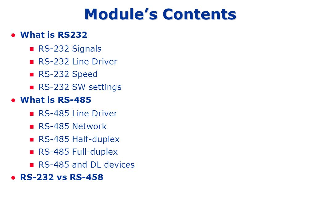 Module's Contents What is RS232 RS-232 Signals RS-232 Line Driver
