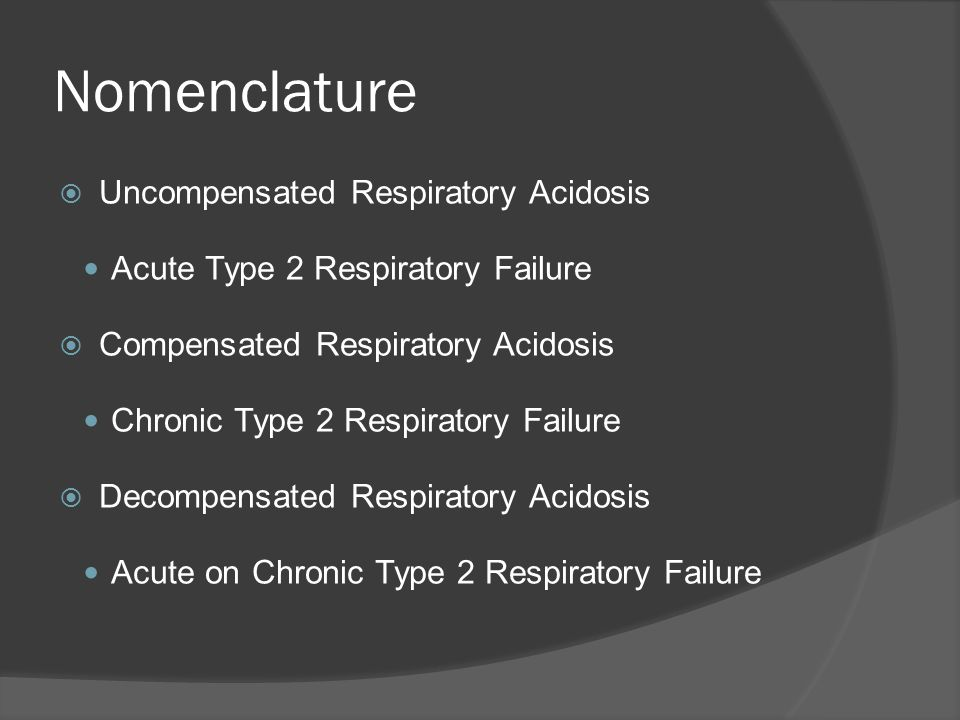 Nomenclature Uncompensated Respiratory Acidosis