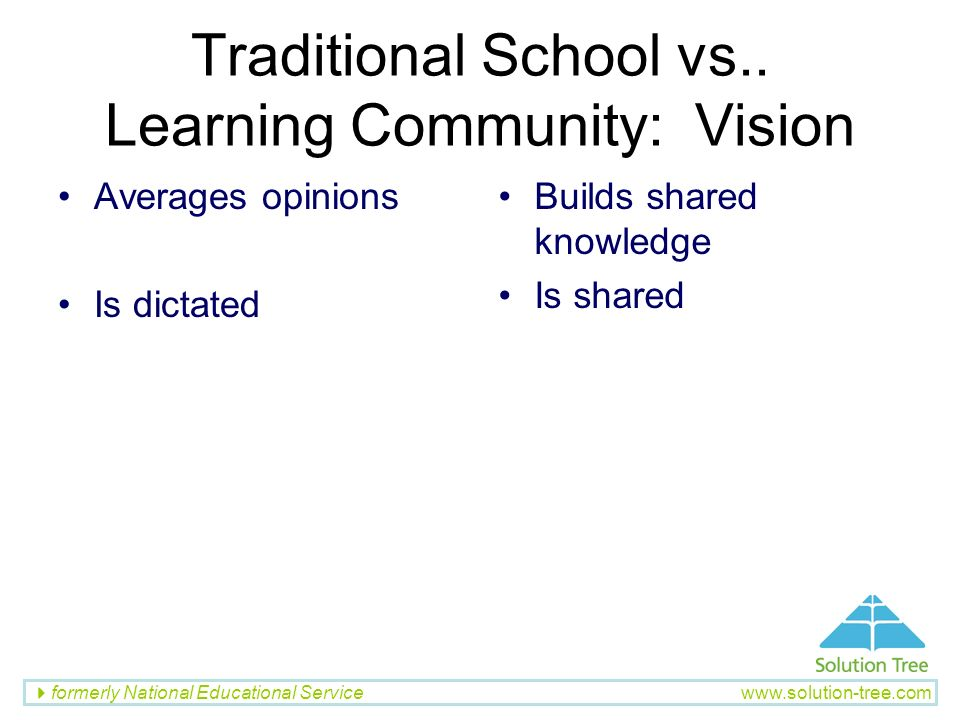 Traditional School vs.. Learning Community: Vision