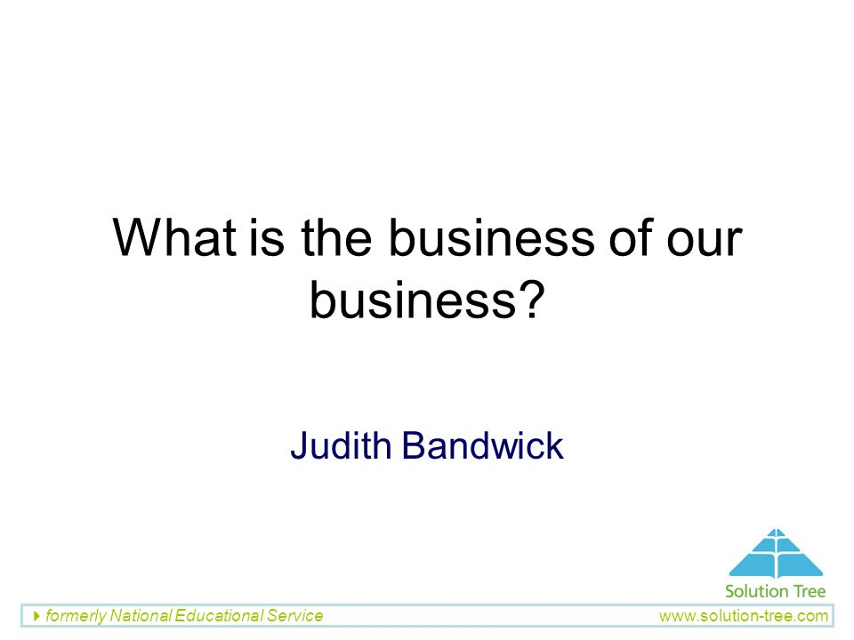 What is the business of our business