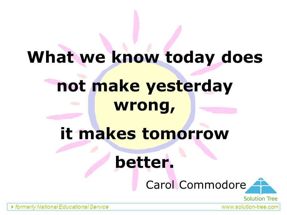 not make yesterday wrong,