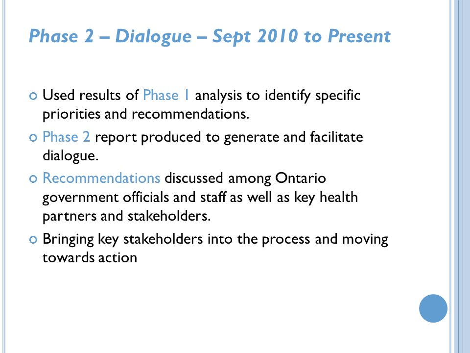 Phase 2 – Dialogue – Sept 2010 to Present