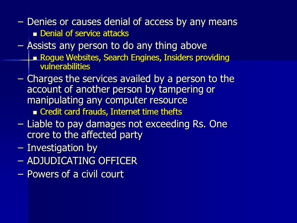 Denies or causes denial of access by any means