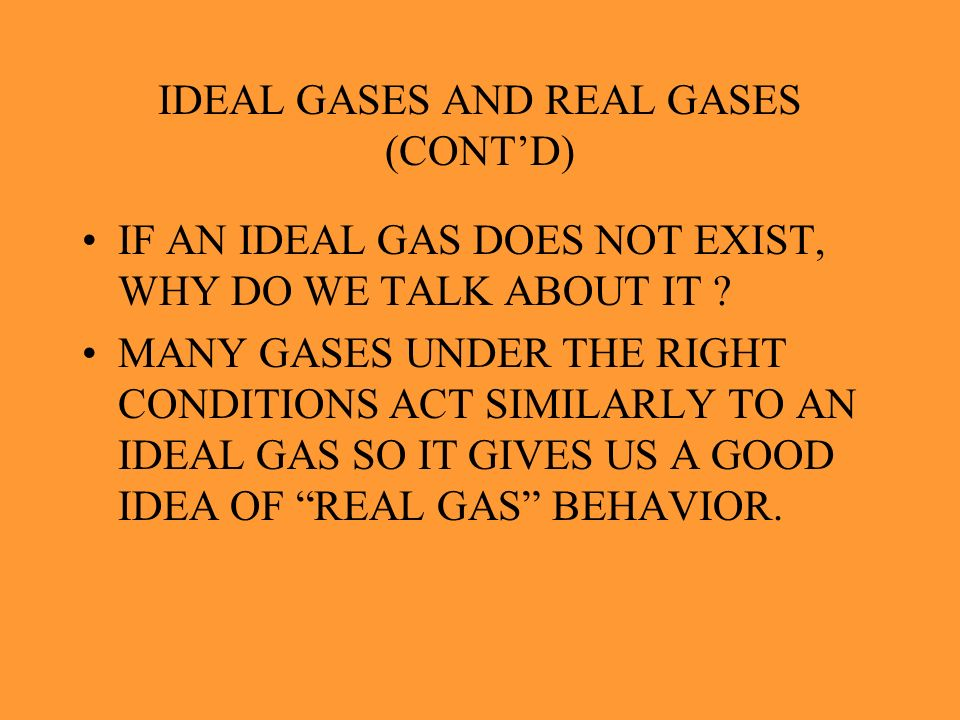 IDEAL GASES AND REAL GASES (CONT'D)