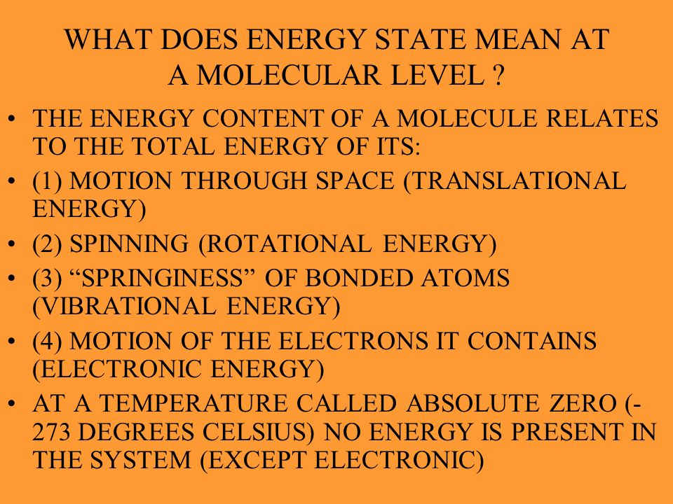 WHAT DOES ENERGY STATE MEAN AT A MOLECULAR LEVEL