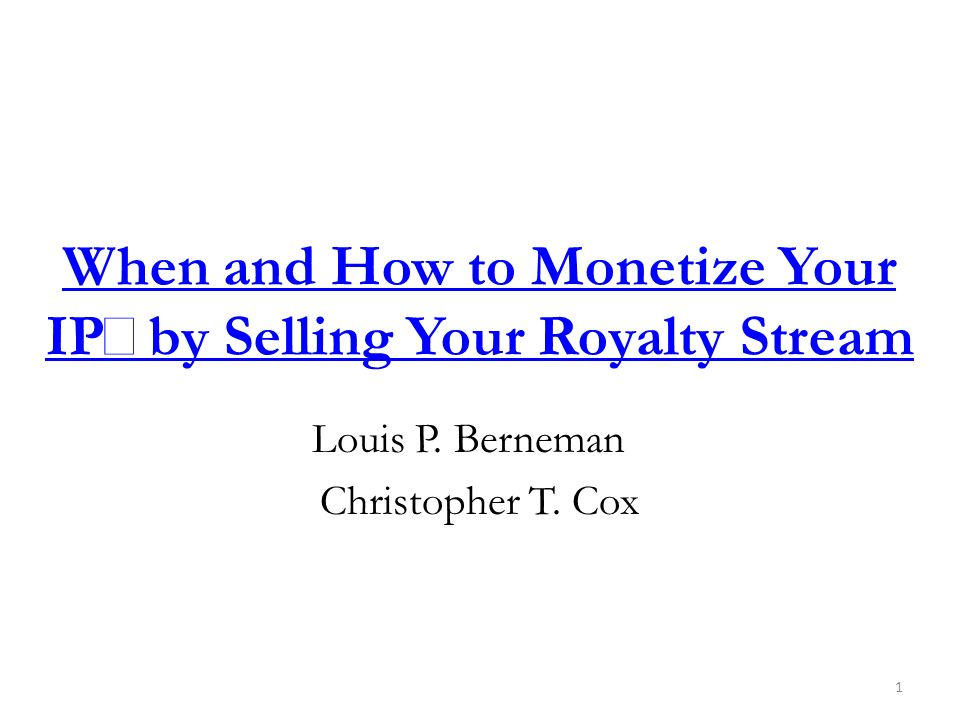 When and How to Monetize Your IP by Selling Your Royalty Stream