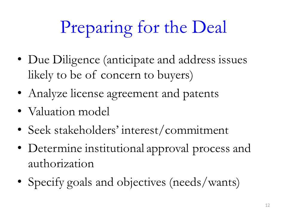 Preparing for the Deal Due Diligence (anticipate and address issues likely to be of concern to buyers)