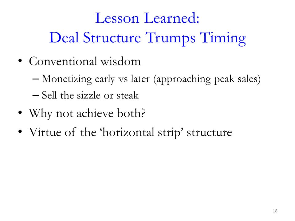 Lesson Learned: Deal Structure Trumps Timing