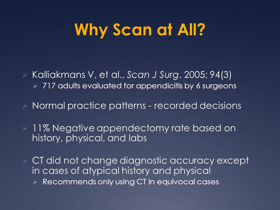 Why Scan at All Kalliakmans V, et al., Scan J Surg. 2005; 94(3)