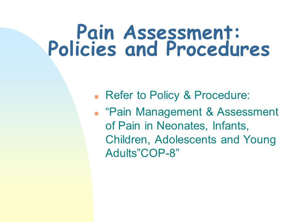 Pain Assessment: Policies and Procedures
