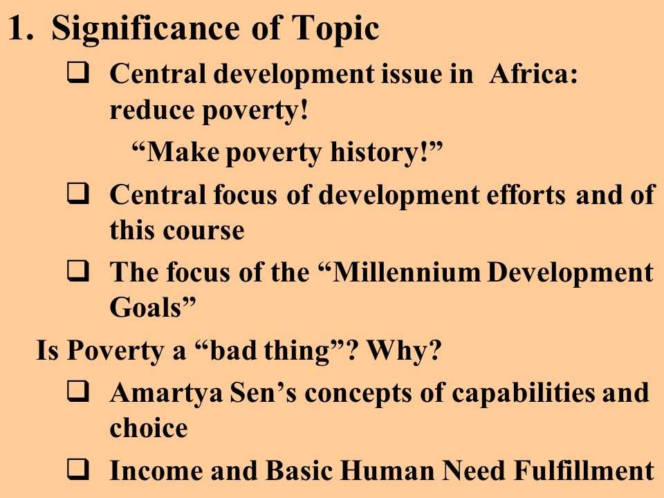 Significance of Topic Central development issue in Africa: reduce poverty! Make poverty history!