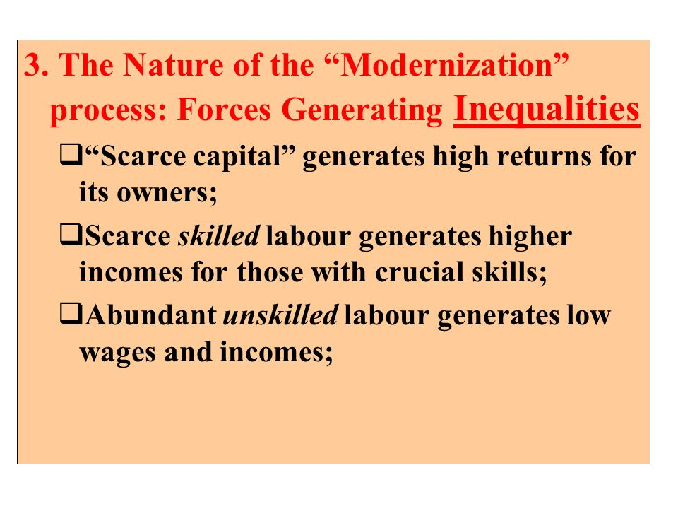 3. The Nature of the Modernization process: Forces Generating Inequalities