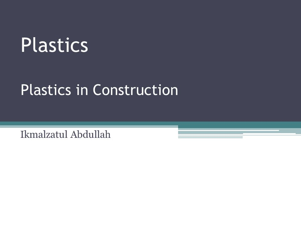 Plastics Plastics in Construction