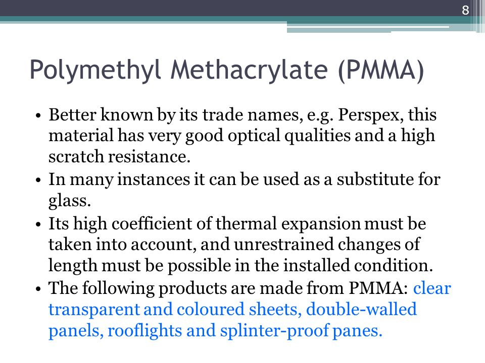 Polymethyl Methacrylate (PMMA)