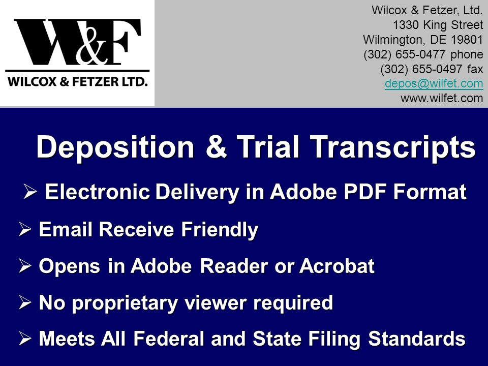 Deposition & Trial Transcripts Electronic Delivery in Adobe PDF Format