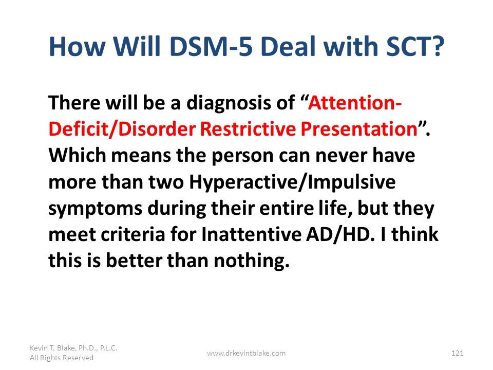 How Will DSM-5 Deal with SCT